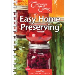 Company's Coming Easy Home Preserving Cookbook