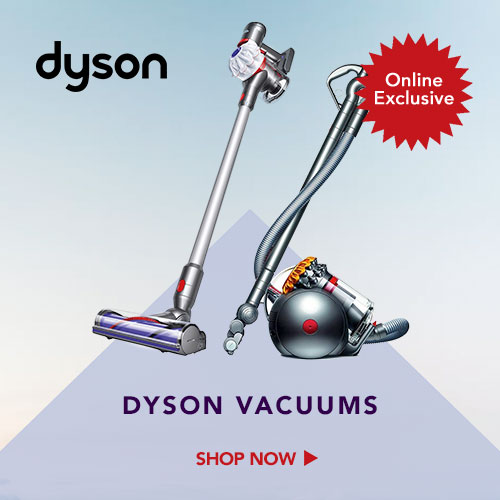 Online Only Exclusive - Dyson Vaccums